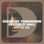 Kings of Tomorrow feat Elzi Hall – Show Me
