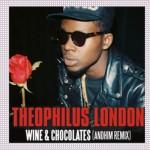 Theophilus London – Wine & Chocolates (andhim rmx)