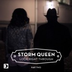 Storm Queen – Look Right Through (MK Don't Talk To Me Dub)