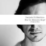 Daniele Di Martino – Nur In Meinem Kopf // Free Download