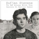 Sufjan Stevens – To Be Alone With You (Daniele Di Martino Remix)