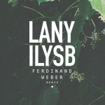 LANY – ILYSB (Ferdinand Weber Remix)