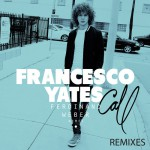 Francesco Yates – Call (Ferdinand Weber Remix)